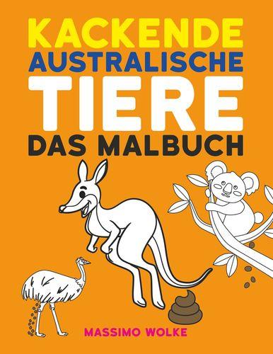 Kackende australische Tiere - Das Malbuch
