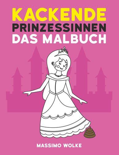 Kackende Prinzessinnen - Das Malbuch