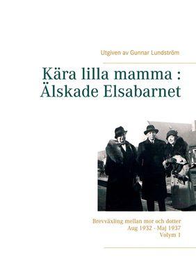 Kära lilla mamma : Älskade Elsabarnet Vol. 1