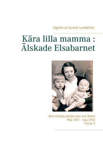 Kära lilla mamma : Älskade Elsabarnet Vol. 2