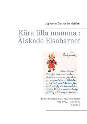 Kära lilla mamma : Älskade Elsabarnet Vol. 3