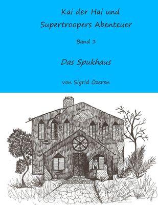 Kai der Hai und Supertroopers Abenteuer Band 1