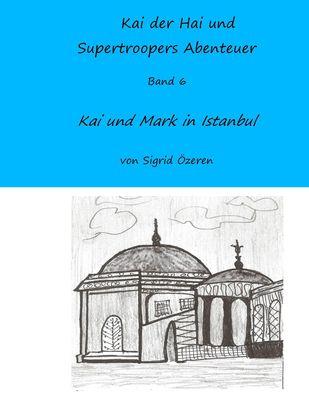 Kai der Hai und Supertroopers Abenteuer Band 6