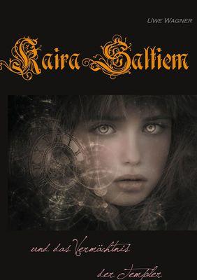 Kaira Saltiem und das Vermächtnis der Templer