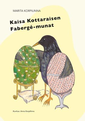 Kaisa Kottaraisen Fabergé-munat
