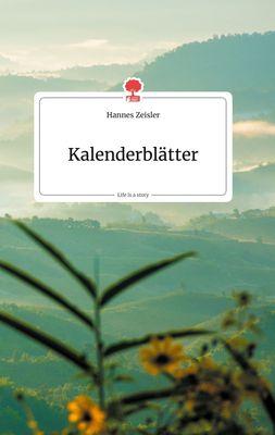Kalenderblätter. Life is a Story - story.one