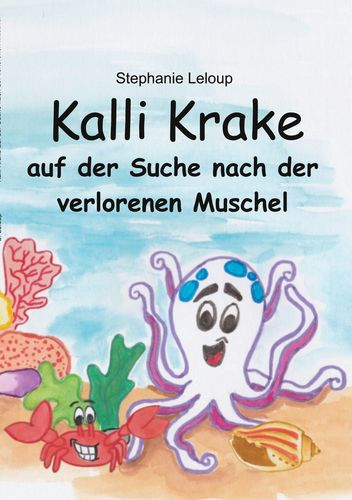 Kalli Krake auf der Suche nach der verlorenen Muschel