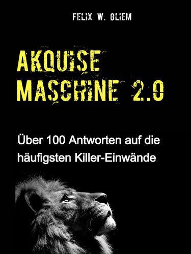(Kalt)Akquise Maschine 2.0