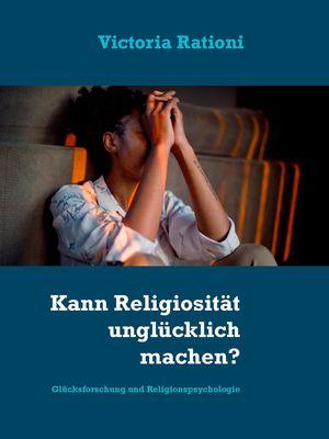 Kann Religiosität unglücklich machen?