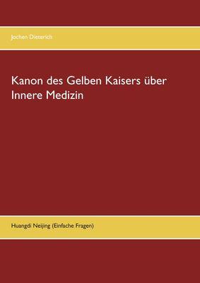Kanon des Gelben Kaisers über Innere Medizin