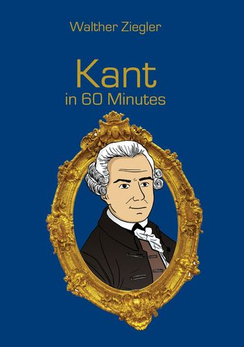 Kant in 60 Minutes