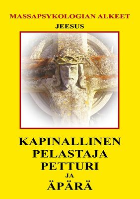 Kapinallinen, Pelastaja, Petturi ja Äpärä