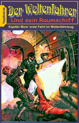 Kapitän Mors erste Fahrt im Weltenfahrzeug