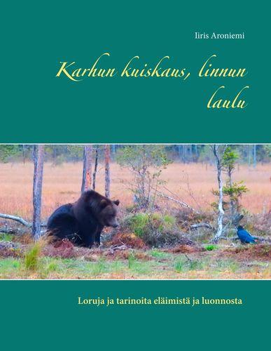 Karhun kuiskaus, linnun laulu