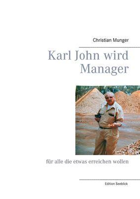 Karl John wird Manager