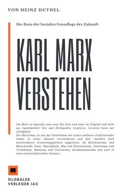Karl Marx verstehen. Die Basis der Sozialen Grundlage der Zukunft?