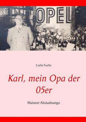 Karl, mein Opa der 05er