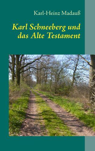 Karl Schneeberg und das Alte Testament