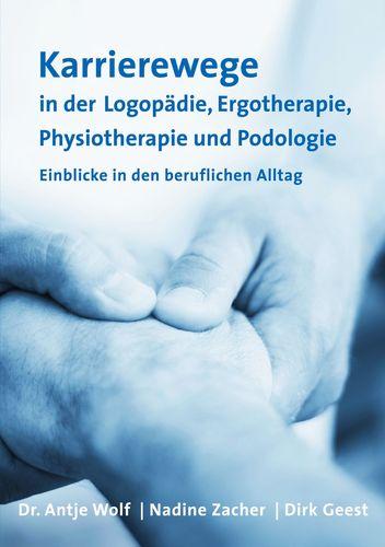 Karrierewege in der Logopädie, Ergotherapie, Physiotherapie und Podologie