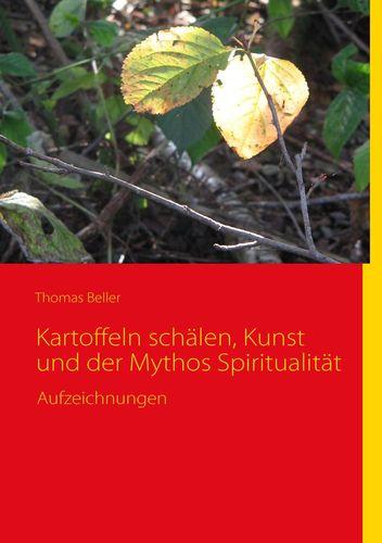Kartoffeln schälen, Kunst und der Mythos Spiritualität
