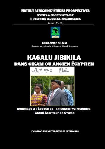Kasalu Jibikila dans CiKam ou Ancien-Egyptien