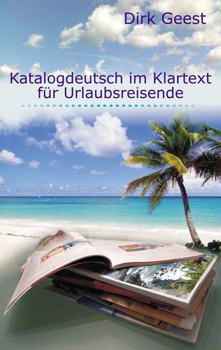 Katalogdeutsch im Klartext für Urlaubsreisende