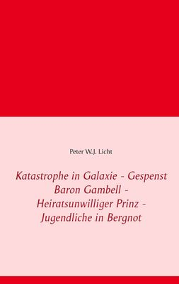 Katastrophe in Galaxie - Gespenst Baron Gambell - Heiratsunwilliger Prinz - Jugendliche in Bergnot
