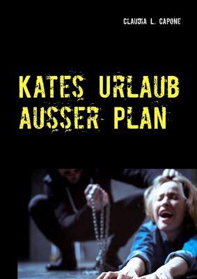 Kates Urlaub ausser Plan