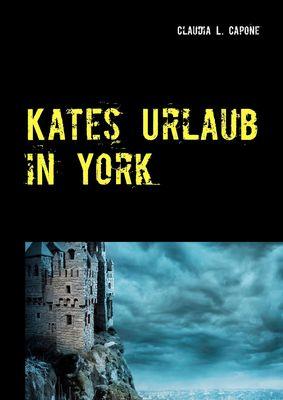 Kates Urlaub in York