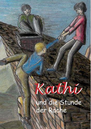 Kathi und die Stunde der Rache