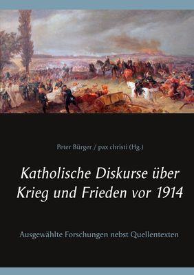 Katholische Diskurse über Krieg und Frieden vor 1914