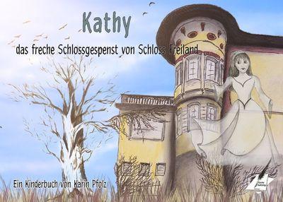 Kathy, das freche Schlossgespenst von Schloss Freiland
