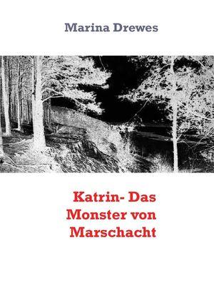 Katrin- Das Monster von Marschacht