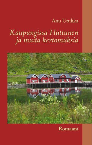 Kaupungissa Huttunen ja muita kertomuksia