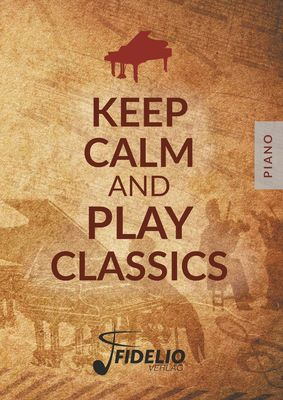 Keep Calm and Play Classics