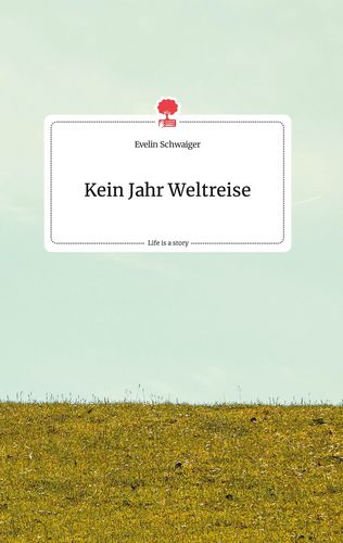 Kein Jahr Weltreise. Life is a Story - story.one