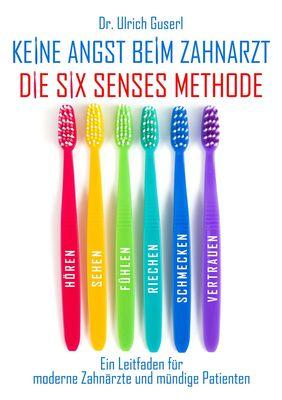 Keine Angst beim Zahnarzt - Die Six Senses Methode