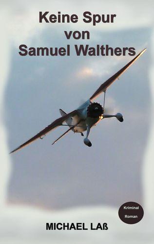 Keine Spur von Samuel Walthers