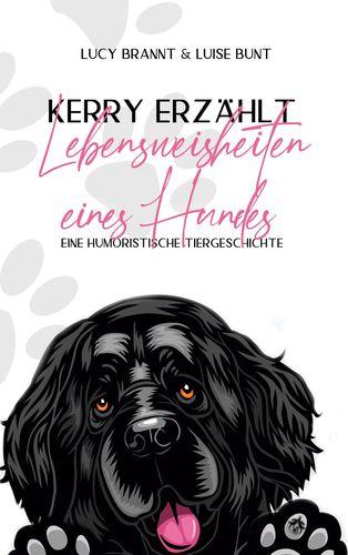 Kerry erzählt - Lebensweisheiten eines Hundes