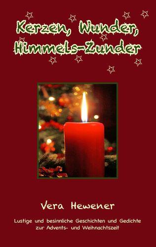 Kerzen, Wunder, Himmels-Zunder