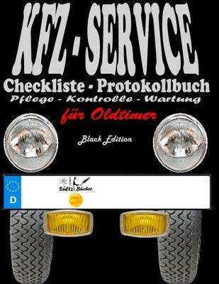 KFZ-Service Checkliste - Protokollbuch für Oldtimer - Wartung - Service - Kontrolle - Protokoll - Notizen