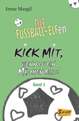Kick mit, wenn du ein Mädchen bist! - Band 1