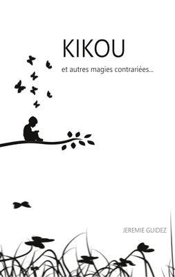Kikou et autres magies contrariées