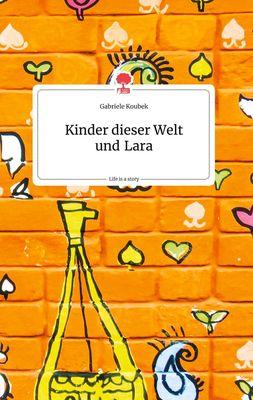 Kinder dieser Welt und Lara. Life is a Story - story.one