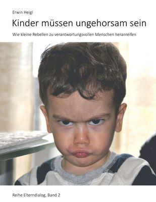 Kinder müssen ungehorsam sein