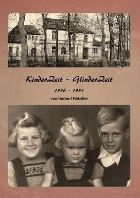 Kinder Zeit – Glinder Zeit 1936 – 1951