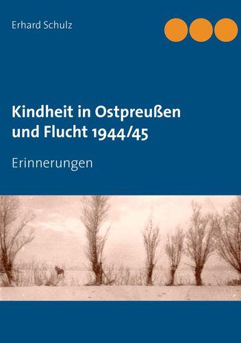 Kindheit in Ostpreußen und Flucht 1944/45