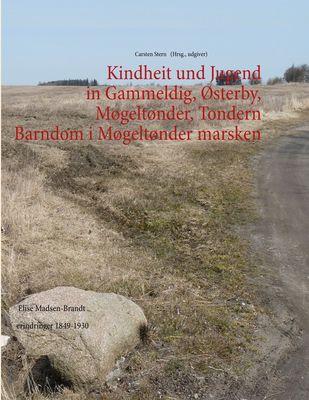 KIndheit und Jugend in Gammeldig, Østerby, Møgeltønder, Tondern - Barndom i Møgeltønder marsken