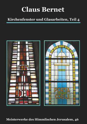 Kirchenfenster und Glasarbeiten, Teil 4; Spezialband: Himmelspforten vom Mittelalter bis heute