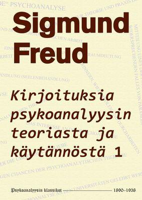 Kirjoituksia psykoanalyysin teoriasta ja käytännöstä 1